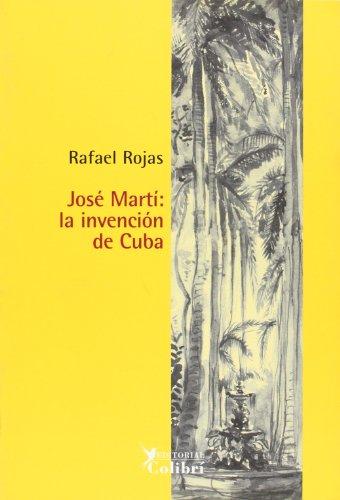 9788492355068: José Martí: la invención de Cuba.