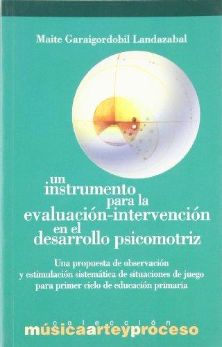 9788492359356: Un instrumento para la evaluación-intervención en el desarrollo psicomotriz : una propuesta de observación y estimulación sistemática de situaciones d