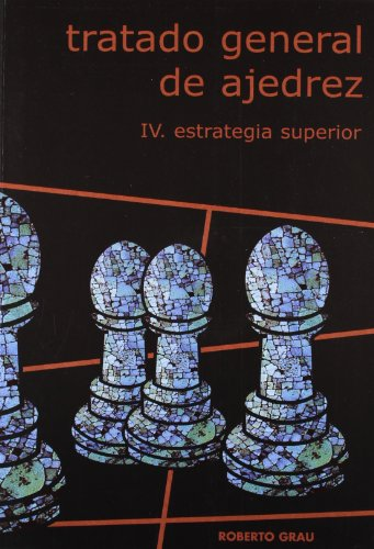 9788492361298: Tratado general de ajedrez IV - estrategia superior