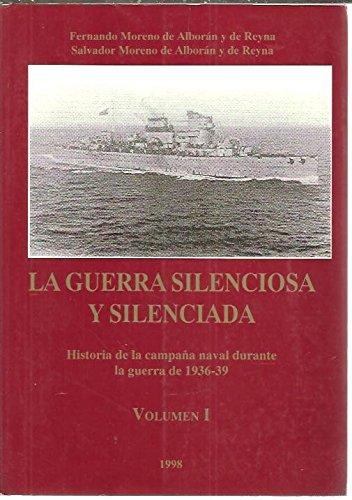 9788492369119: La guerra silenciosa y silenciada: Historia de la campana naval durante la guerra de 1936-39 (Spanish Edition)