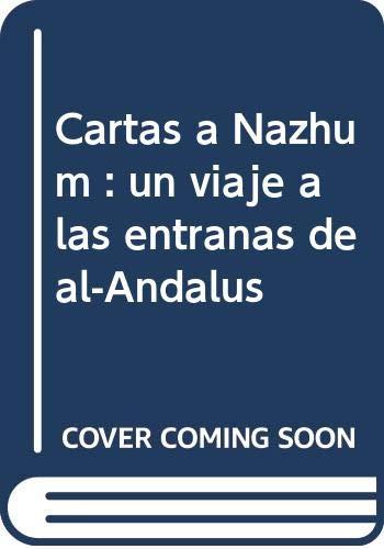 9788492381753: Cartas a Nazhûm: un viaje a las entrañas de al-Andalus