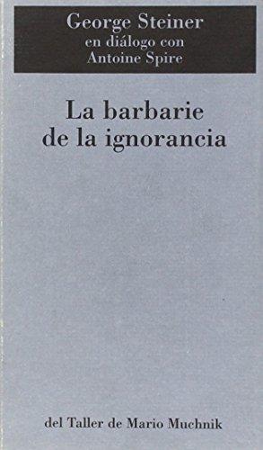 9788492386987: Barbarie De La Ignorancia, La