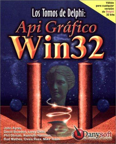 9788492392636: Los Tomos de Delphi: API Gráfico Win32 (Spanish Edition)