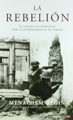 9788492400225: Rebelion, la - la lucha clandestina por la independencia de Israel (Historia Inedita)