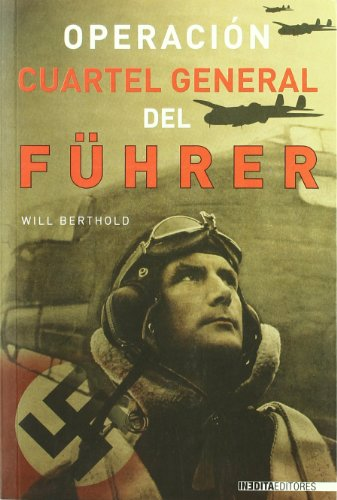 9788492400300: Operacion Cuartel General Del Fuhrer (Cuadernos De La Trinchera)