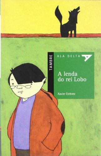 9788492404162: A lenda do rei lobo (Ala Delta (Serie Verde))