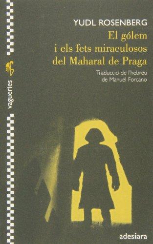 9788492405695: El Gólem I Els Fets Miraculosos Del Maharal De Praga (Vagueries)