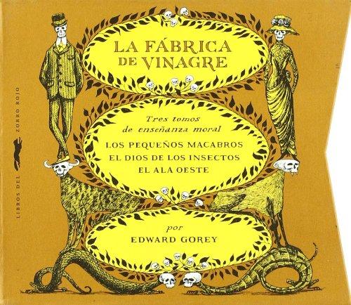 9788492412679: La fábrica de vinagre (Serie Edward Gorey)