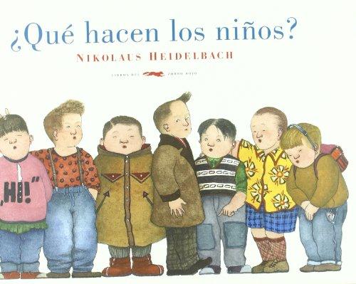9788492412907: ¿Qué hacen los niños? (Álbumes ilustrados) (Spanish Edition)