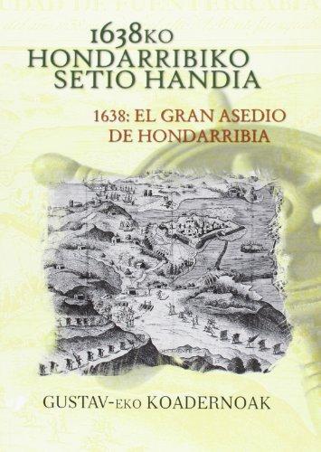 1638ko Hondarribiko Setio Handia = 1638 El Gran Asedio Hondarribia: Batzuk