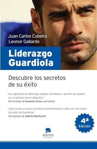 9788492414192: Liderazgo Guardiola: Descubre los secretos de su éxito