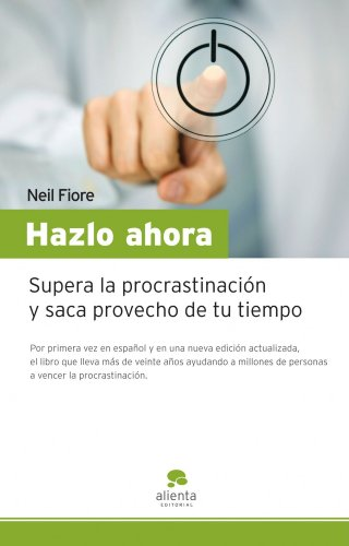 9788492414390: Hazlo ahora: Supera la procrastinación y saca provecho de tu tiempo