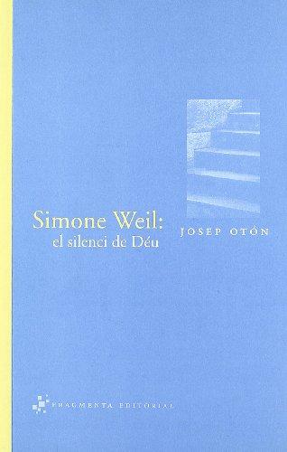 9788492416059: Simone Weil: el silenci de Déu (Assaig)