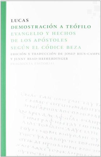 9788492416523: Demostración a Teófilo: Evangelio y Hechos de los Apóstoles según el Códice Beza (Fragmentos)