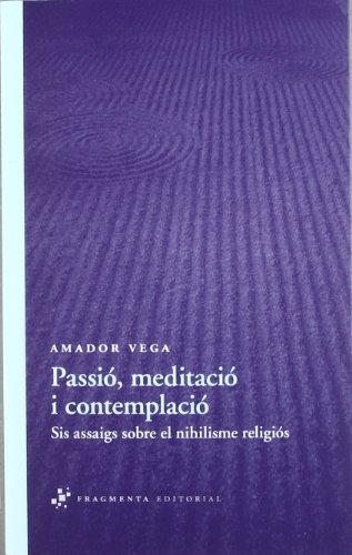 9788492416578: Passi, meditaci i contemplaci