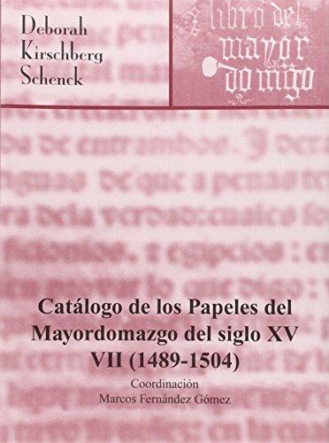 9788492417889: Catálogo de los papeles del Mayordomazgo del Siglo XV (1489-1504) (Inventarios y Catálogos)