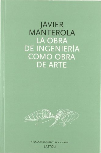 La obra de ingeniería como obra de: MANTEROLA ARMISEN, JAVIER