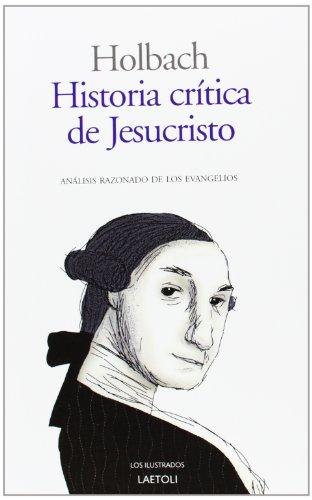 9788492422661: Historia Crítica De Jesucristo (Los Ilustrados (laetoli))