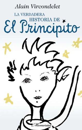 9788492429875: Principito, El. La verdadera historia (Spanish Edition)