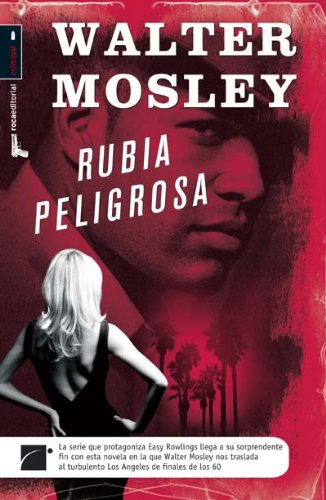 Rubia peligrosa (Spanish Edition) (8492429917) by Walter Mosley