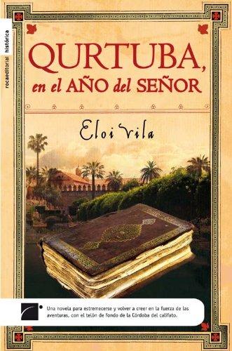 9788492429936: Qurtuba, el Ano del Senor (Roca Editorial Historica) (Spanish Edition)