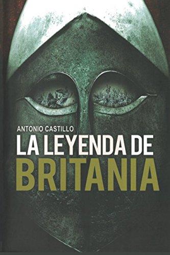 9788492431267: La Leyenda de Britania (Historica (viamagna))