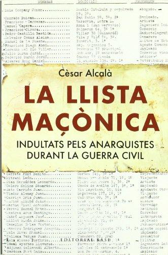 9788492437450: La llista maçònica: Indultats pels anarquistes durant la Guerra Civil (Base Històrica)