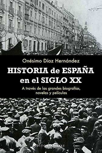 9788492437498: Historia De España En El Siglo XX (Base Hispánico)