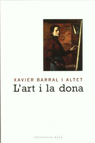 9788492437771: L'art i la dona (Base Històrica)
