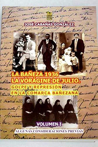 9788492438327: LA BAÑEZA 1936, LA VORAGINE DE JULIO. VOL I: GOLPE Y REPRESION EN LA COMARCA BAÑEZANA