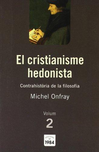 9788492440092: El cristianisme hedonista (Contrahistoria de la filosofia, 2)