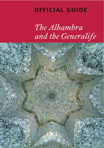 9788492441129: Alhambra and the Generalife: Official Guide