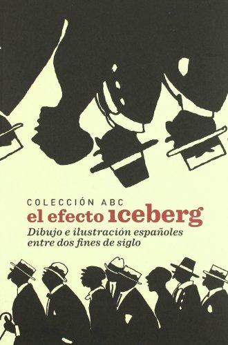 9788492441273: Colección ABC, el efecto iceberg: dibujo e ilustración españoles entre dos fines de siglo