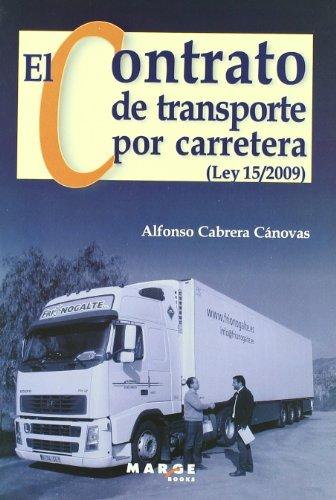 EL CONTRATO DE TRANSPORTE POR CARRETERA (LEY: CABRERA CANOVAS, ALFONSO