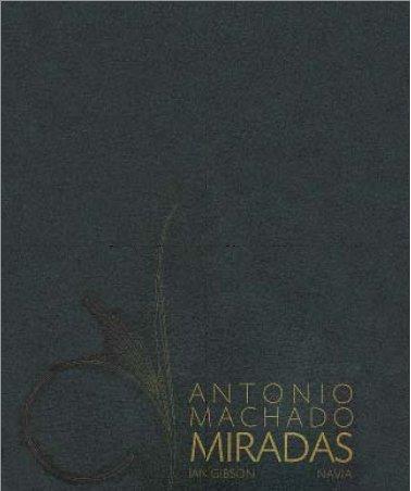 9788492445028: ANTONIO MACHADO: MIRADAS
