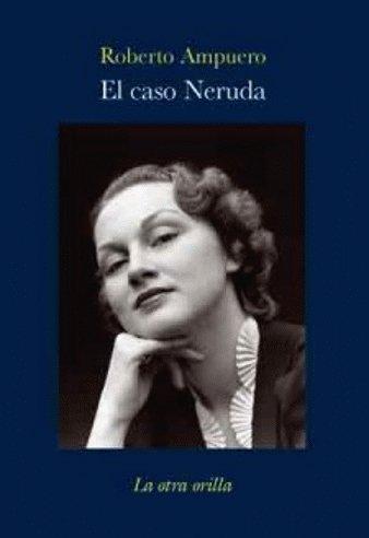 9788492451425: El caso Neruda (La otra orilla)