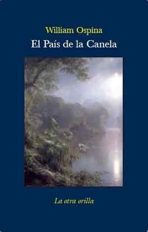 El País de la Canela: Ospina, William