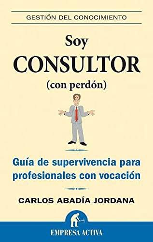9788492452149: Soy Consultor (con perdon)