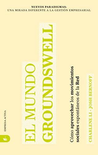9788492452194: El Mundo Groundswell (Spanish Edition) (Nuevos Paradigmas: Una Mirada Diferente a la Gestion Empresarial)