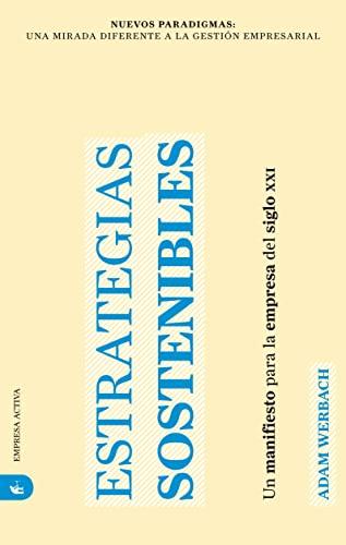 9788492452422: Estrategias sostenibles (Nuevos Paradigmas: Una Mirada Diferente a la Gestion Empresarial) (Spanish Edition)