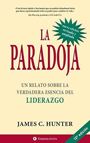 9788492452460: Paradoja: Un relato sobre la verdadera esencia del liderazgo (Narrativa empresarial)