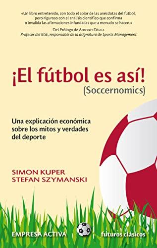 El futbol es asi (Futuros Clasicos) (Spanish Edition) (8492452528) by Kuper,  Simon