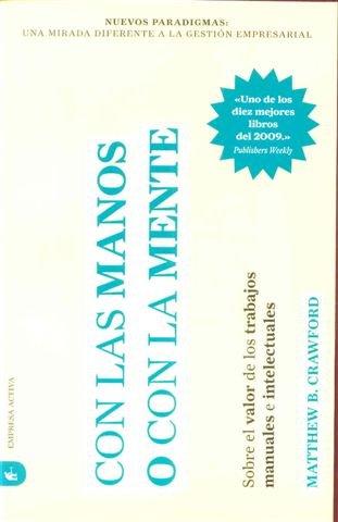 9788492452545: Con las manos o con la mente: Sobre el valor de los trabajos manuales e intelectuales (Nuevos paradigmas)