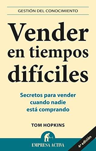 9788492452613: Vender en tiempos dificiles: Secretos para vender cuando nadie esta comprando (Spanish Edition)