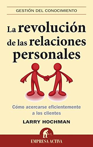 La revolucion de las relaciones personales (Spanish Edition) (Gestion del Conocimiento): Larry ...