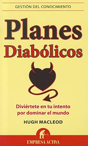 Planes diabólicos: Diviértete en tu intento por dominar el mundo (Gestión del ...