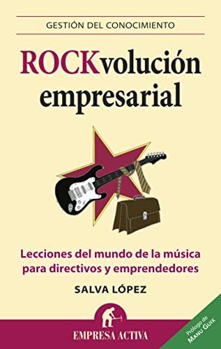 9788492452804: Rock-volución empresarial: Lecciones del mundo de la música para directivos y emprendedores (Gestión del conocimiento)