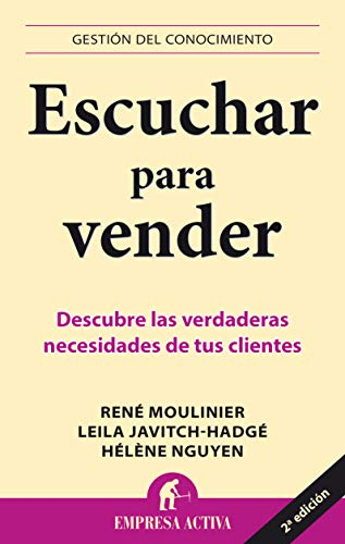 Escuchar Para Vender (Gestion Del Conocimiento /: Moulinier, Rene