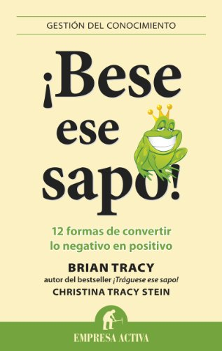 9788492452958: Bese ese sapo! (Gestion Del Conocimiento / Knowledge Management) (Spanish Edition)
