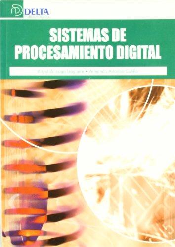 Sistemas de procesamiento digital.: Zuloaga Izaguirre,A./Astarloa Cuellar,A.